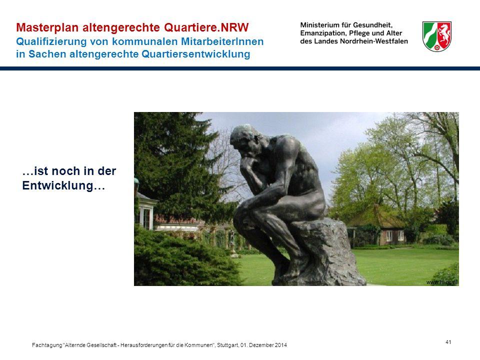 41 Masterplan altengerechte Quartiere.NRW Qualifizierung von kommunalen MitarbeiterInnen in Sachen altengerechte Quartiersentwicklung …ist noch in der