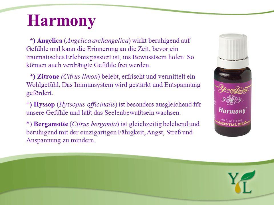 Harmony *) Angelica (Angelica archangelica) wirkt beruhigend auf Gefu ̈ hle und kann die Erinnerung an die Zeit, bevor ein traumatisches Erlebnis passiert ist, ins Bewusstsein holen.