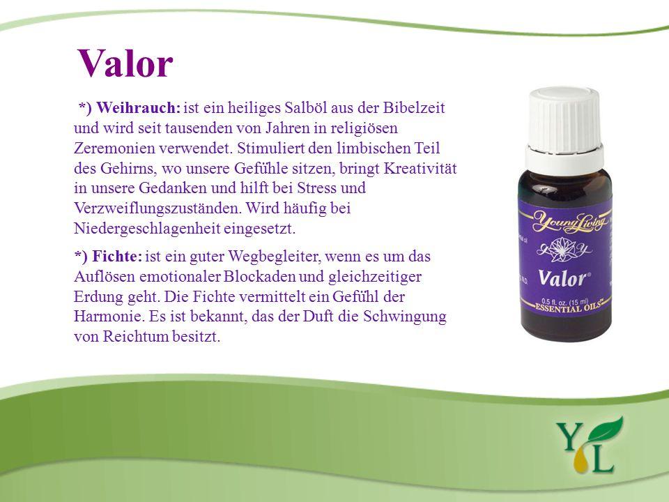Valor *) Weihrauch: ist ein heiliges Salböl aus der Bibelzeit und wird seit tausenden von Jahren in religiösen Zeremonien verwendet.