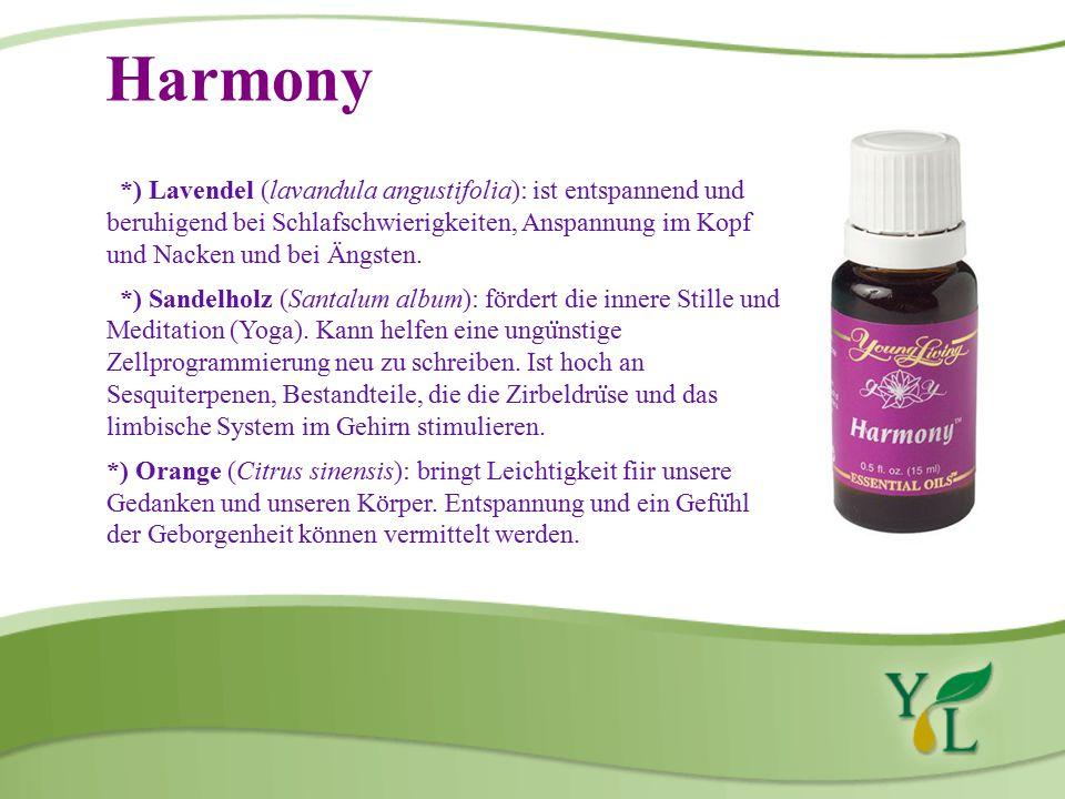 Harmony *) Lavendel (lavandula angustifolia): ist entspannend und beruhigend bei Schlafschwierigkeiten, Anspannung im Kopf und Nacken und bei Ängsten.