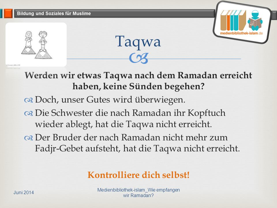  Werden wir etwas Taqwa nach dem Ramadan erreicht haben, keine Sünden begehen?  Doch, unser Gutes wird überwiegen.  Die Schwester die nach Ramadan