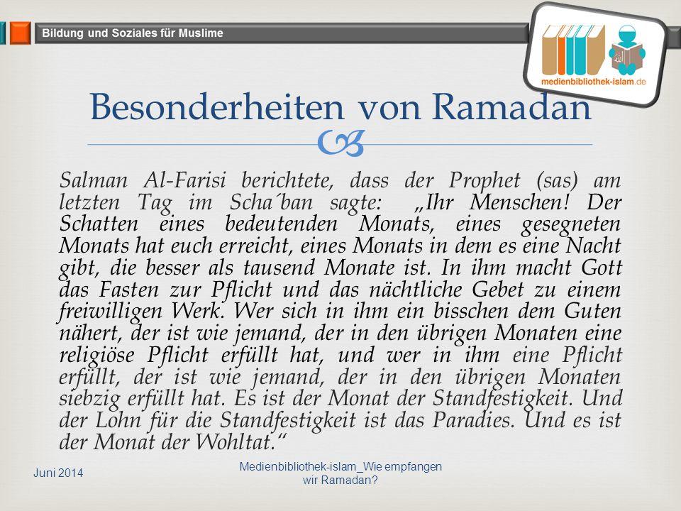 """ Salman Al-Farisi berichtete, dass der Prophet (sas) am letzten Tag im Scha´ban sagte: """"Ihr Menschen! Der Schatten eines bedeutenden Monats, eines ge"""
