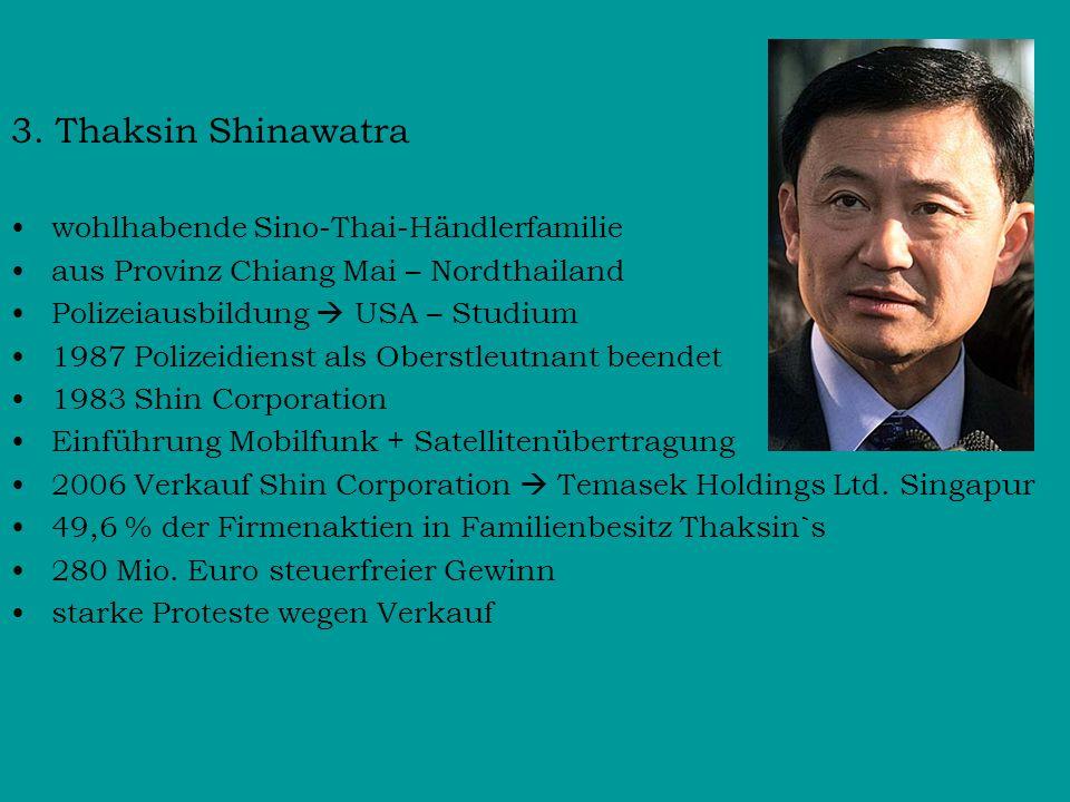 3. Thaksin Shinawatra wohlhabende Sino-Thai-Händlerfamilie aus Provinz Chiang Mai – Nordthailand Polizeiausbildung  USA – Studium 1987 Polizeidienst