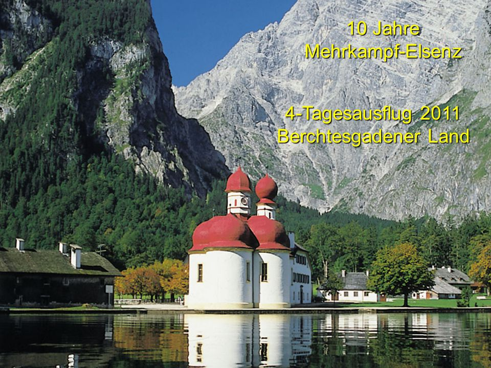 10 Jahre Mehrkampf-Elsenz 4-Tagesausflug 2011 Berchtesgadener Land