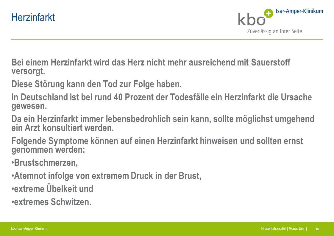kbo-Isar-Amper-Klinikum Präsentationstitel | Monat Jahr | 18 Herzinfarkt Bei einem Herzinfarkt wird das Herz nicht mehr ausreichend mit Sauerstoff ver