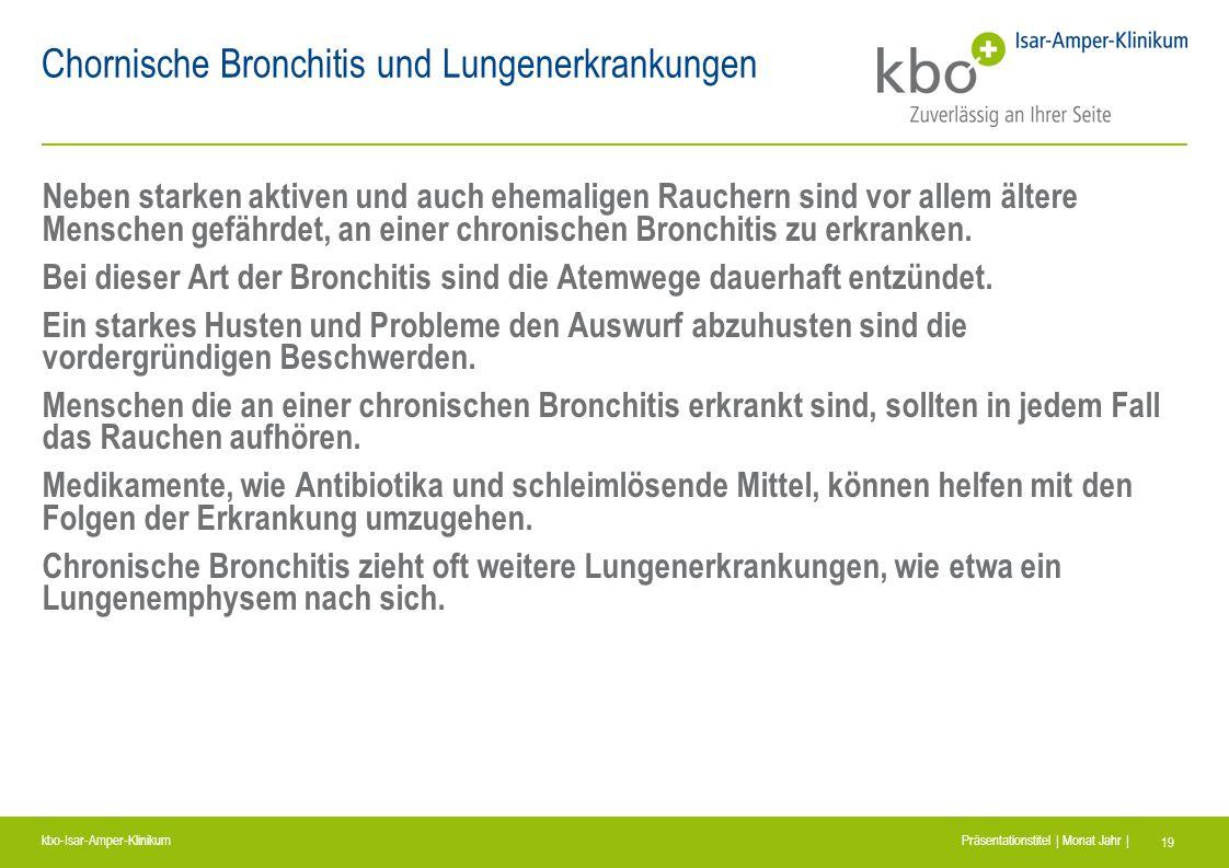 kbo-Isar-Amper-Klinikum Präsentationstitel | Monat Jahr | 19 Chornische Bronchitis und Lungenerkrankungen Neben starken aktiven und auch ehemaligen Ra