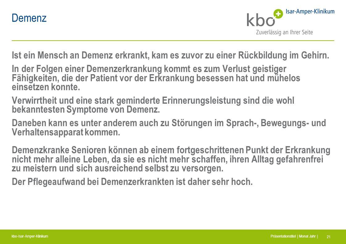 kbo-Isar-Amper-Klinikum Präsentationstitel | Monat Jahr | 21 Demenz Ist ein Mensch an Demenz erkrankt, kam es zuvor zu einer Rückbildung im Gehirn. In