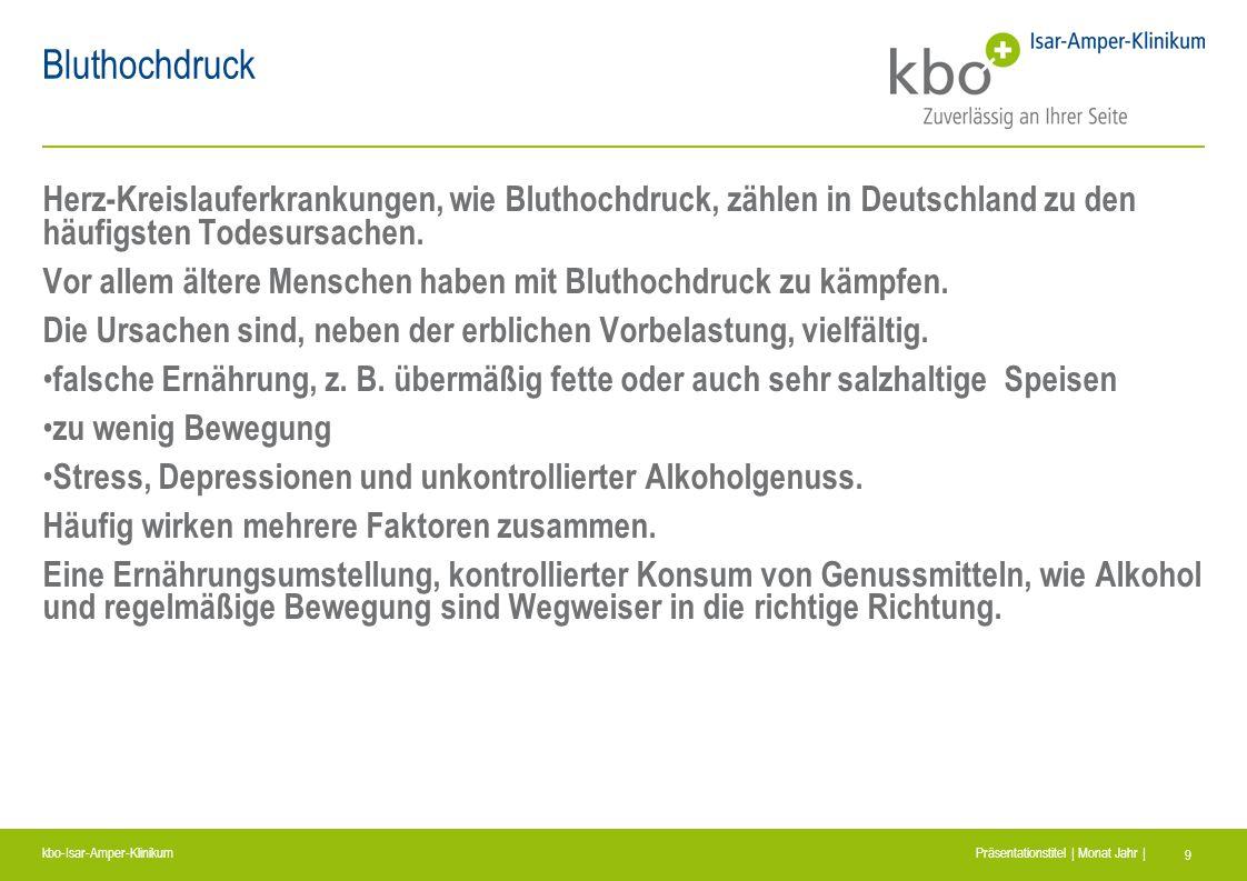kbo-Isar-Amper-Klinikum Präsentationstitel | Monat Jahr | 9 Bluthochdruck Herz-Kreislauferkrankungen, wie Bluthochdruck, zählen in Deutschland zu den