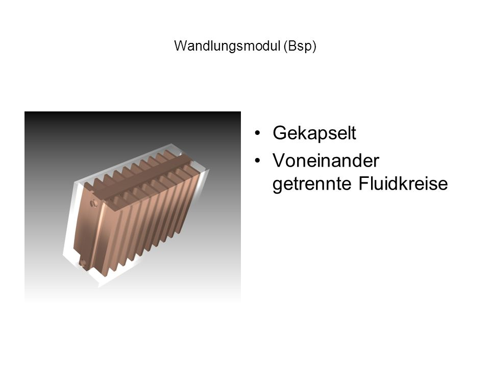 Wandlungsmodul (Bsp) Gekapselt Voneinander getrennte Fluidkreise