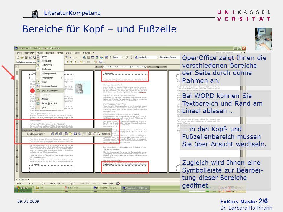 ExKurs Maske 2/6 Dr. Barbara Hoffmann LiteraturKompetenz 09.01.2009 Bereiche für Kopf – und Fußzeile … in den Kopf- und Fußzeilenbereich müssen Sie üb
