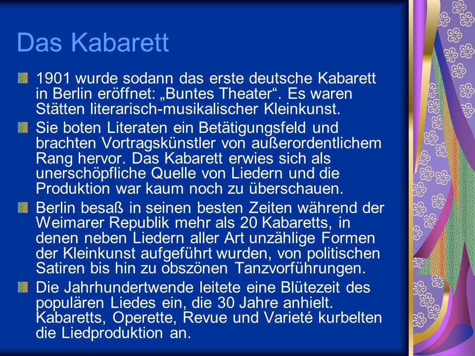 """Das Kabarett 1901 wurde sodann das erste deutsche Kabarett in Berlin eröffnet: """"Buntes Theater"""". Es waren Stätten literarisch-musikalischer Kleinkunst"""