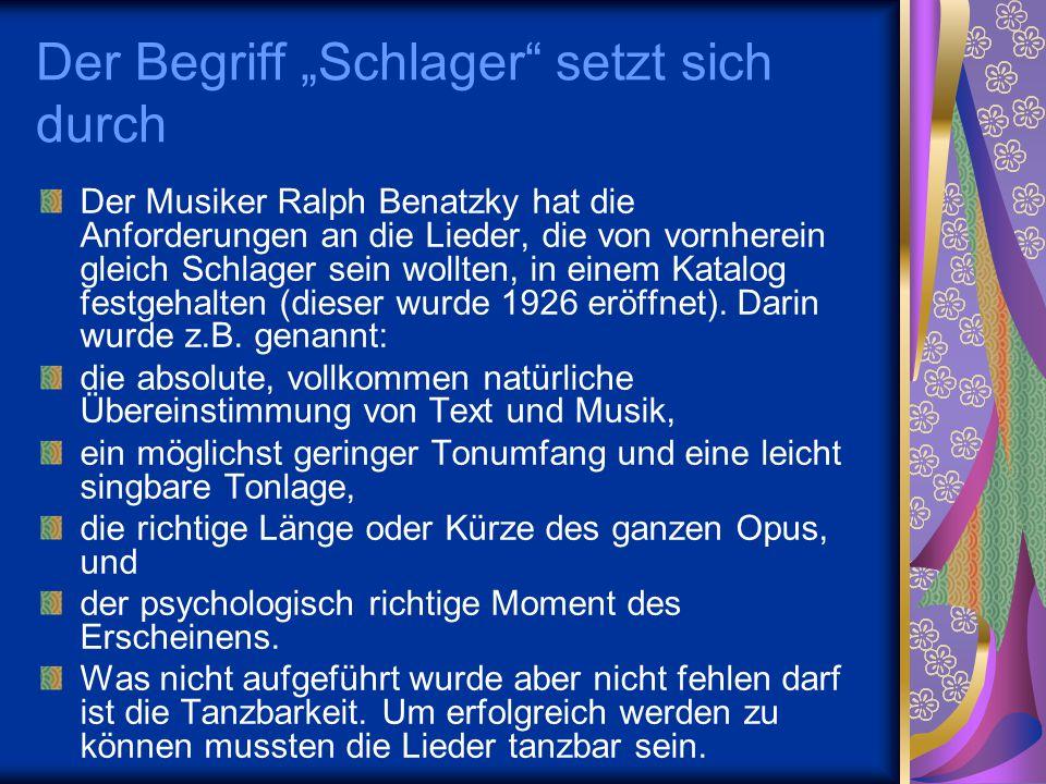 """Der Begriff """"Schlager"""" setzt sich durch Der Musiker Ralph Benatzky hat die Anforderungen an die Lieder, die von vornherein gleich Schlager sein wollte"""