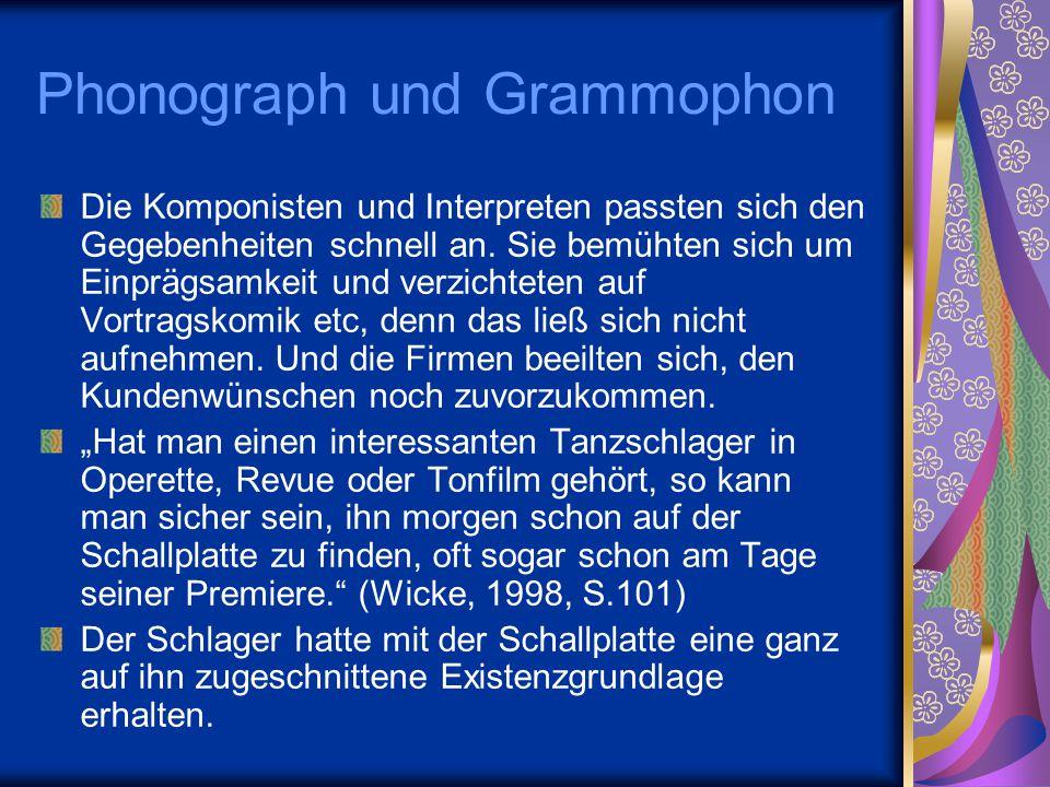 Phonograph und Grammophon Die Komponisten und Interpreten passten sich den Gegebenheiten schnell an. Sie bemühten sich um Einprägsamkeit und verzichte