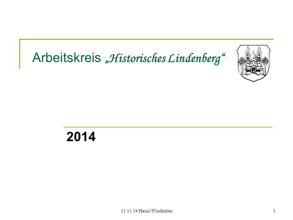 """11.11.14 Hanni Windhaber 2 Arbeitskreis """"Historisches Lindenberg Überblick Derzeit aktive, bzw."""