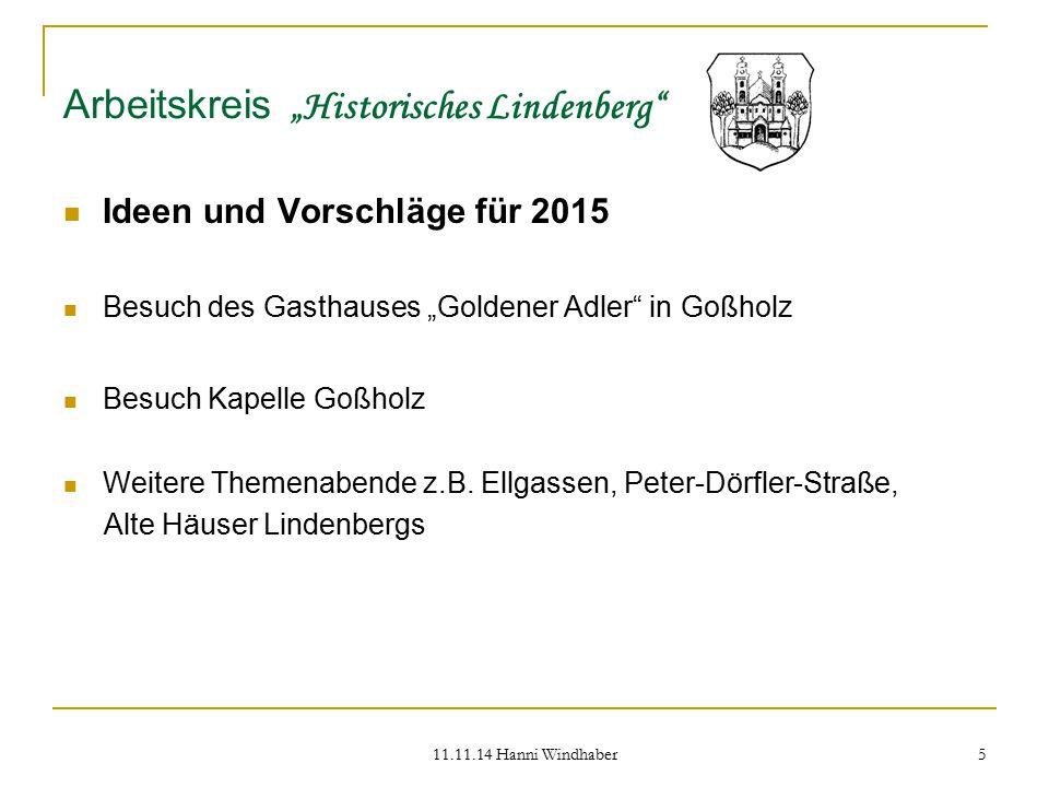 """11.11.14 Hanni Windhaber 5 Arbeitskreis """"Historisches Lindenberg"""" Ideen und Vorschläge für 2015 Besuch des Gasthauses """"Goldener Adler"""" in Goßholz Besu"""