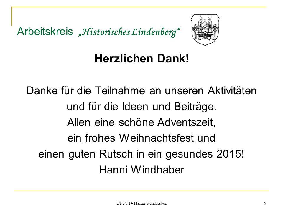 """11.11.14 Hanni Windhaber 6 Arbeitskreis """"Historisches Lindenberg"""" Herzlichen Dank! Danke für die Teilnahme an unseren Aktivitäten und für die Ideen un"""