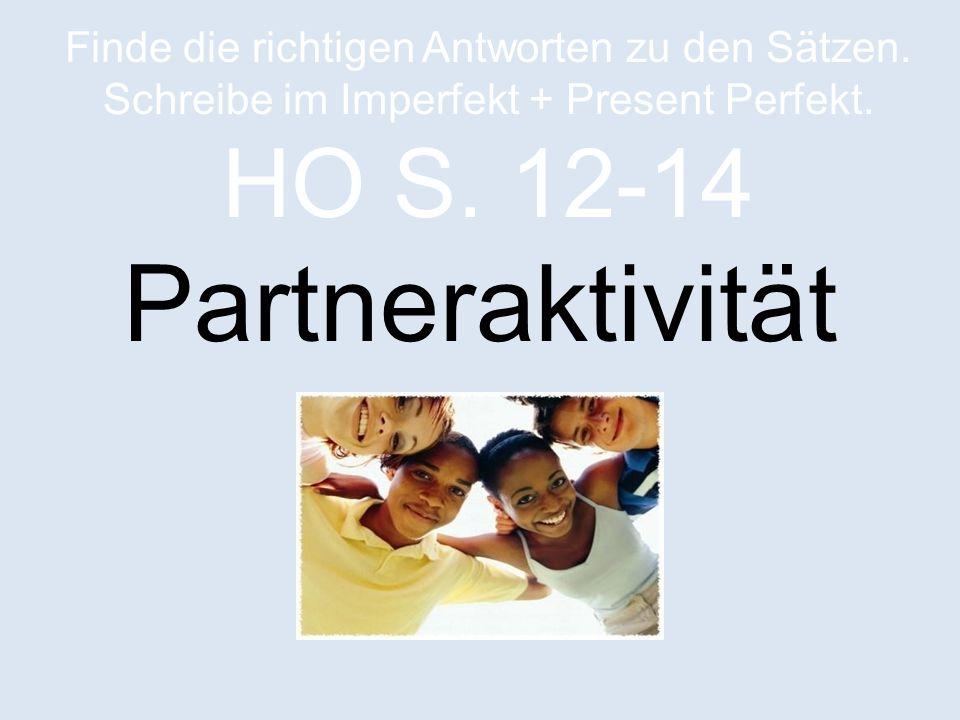 Partneraktivität Finde die richtigen Antworten zu den Sätzen.