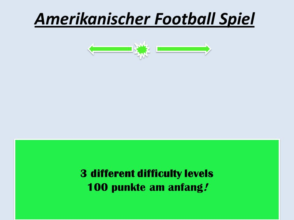 Amerikanischer Football Spiel 3 different difficulty levels 100 punkte am anfang! 3 different difficulty levels 100 punkte am anfang!