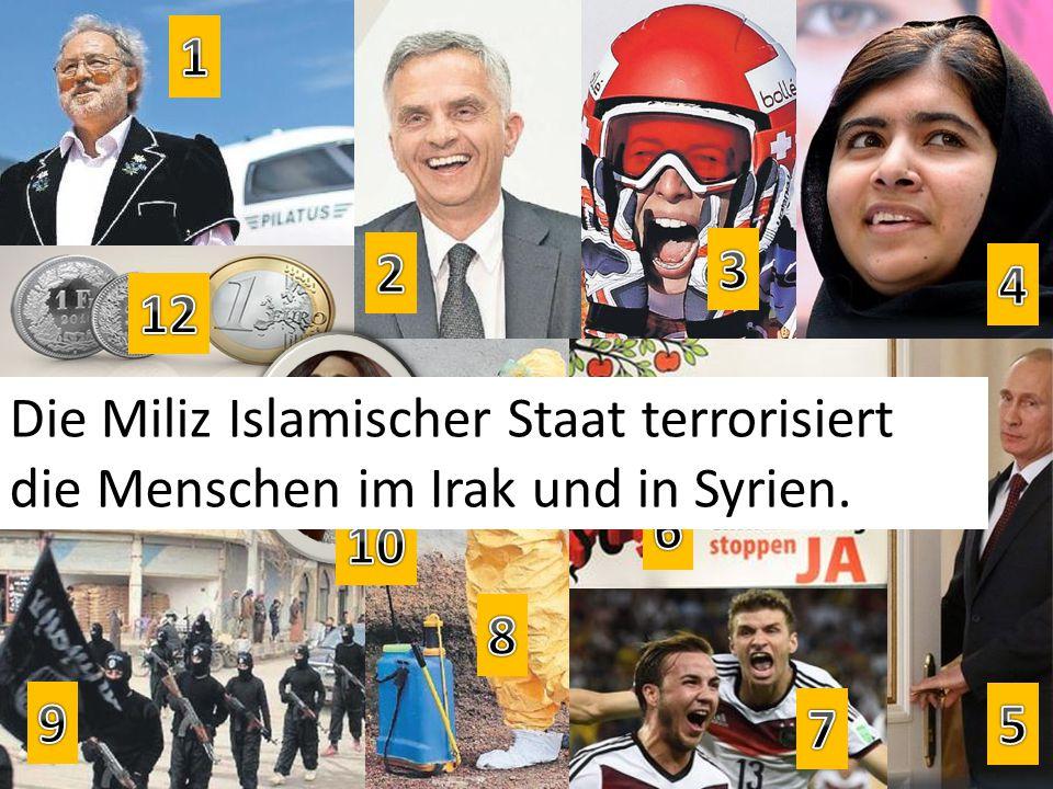 Die Miliz Islamischer Staat terrorisiert die Menschen im Irak und in Syrien.