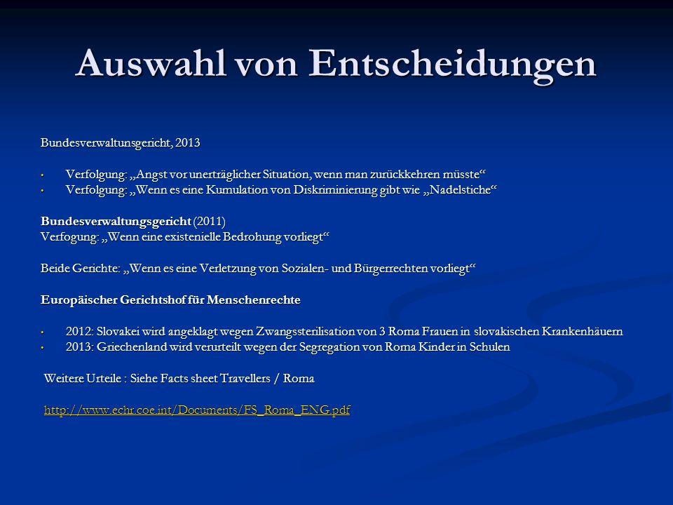 """Auswahl von Entscheidungen Bundesverwaltunsgericht, 2013 Verfolgung: """"Angst vor unerträglicher Situation, wenn man zurückkehren müsste"""" Verfolgung: """"A"""
