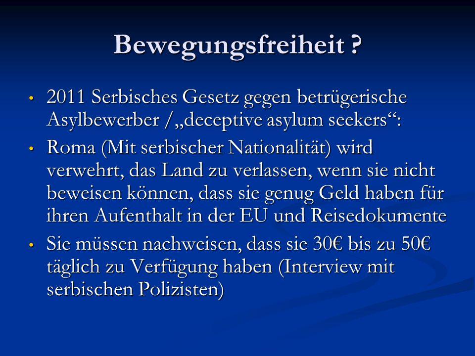 """Bewegungsfreiheit ? 2011 Serbisches Gesetz gegen betrügerische Asylbewerber /""""deceptive asylum seekers"""": 2011 Serbisches Gesetz gegen betrügerische As"""