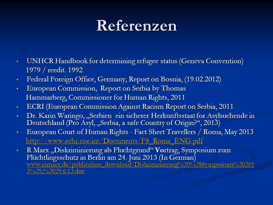 Referenzen UNHCR Handbook for determining refugee status (Geneva Convention) UNHCR Handbook for determining refugee status (Geneva Convention) 1979 /
