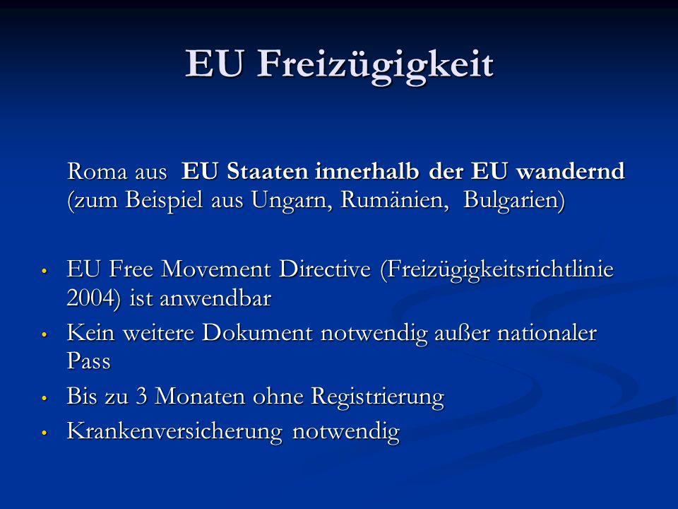 EU Freizügigkeit Roma aus EU Staaten innerhalb der EU wandernd (zum Beispiel aus Ungarn, Rumänien, Bulgarien) Roma aus EU Staaten innerhalb der EU wan