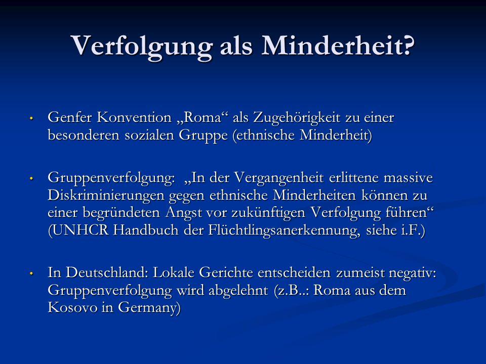 """Verfolgung als Minderheit? Genfer Konvention """"Roma"""" als Zugehörigkeit zu einer besonderen sozialen Gruppe (ethnische Minderheit) Genfer Konvention """"Ro"""