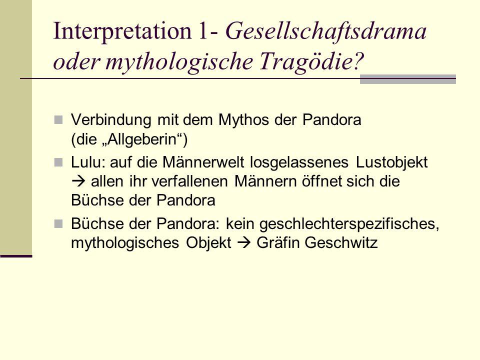 Interpretation 1- Gesellschaftsdrama oder mythologische Tragödie.