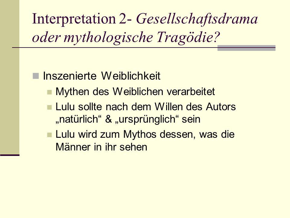 Interpretation 2- Gesellschaftsdrama oder mythologische Tragödie.