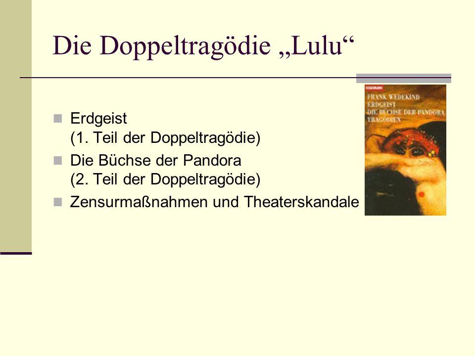 """Die Doppeltragödie """"Lulu Erdgeist (1.Teil der Doppeltragödie) Die Büchse der Pandora (2."""