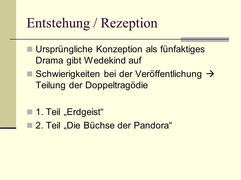 Entstehung / Rezeption Ursprüngliche Konzeption als fünfaktiges Drama gibt Wedekind auf Schwierigkeiten bei der Veröffentlichung  Teilung der Doppeltragödie 1.