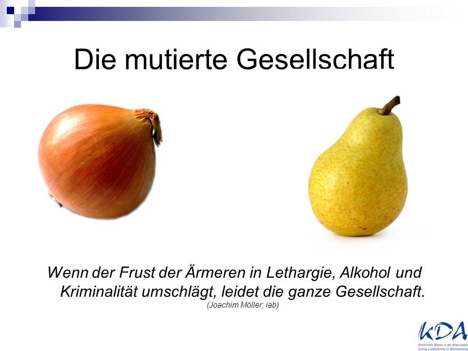 Die mutierte Gesellschaft Wenn der Frust der Ärmeren in Lethargie, Alkohol und Kriminalität umschlägt, leidet die ganze Gesellschaft. (Joachim Möller;