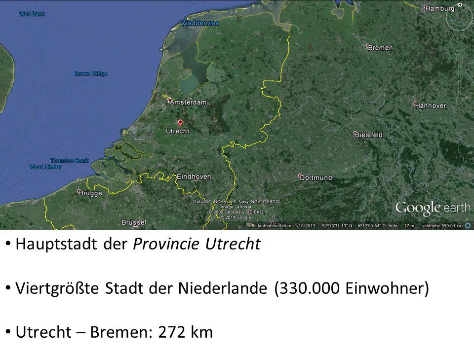 Hauptstadt der Provincie Utrecht Viertgrößte Stadt der Niederlande (330.000 Einwohner) Utrecht – Bremen: 272 km
