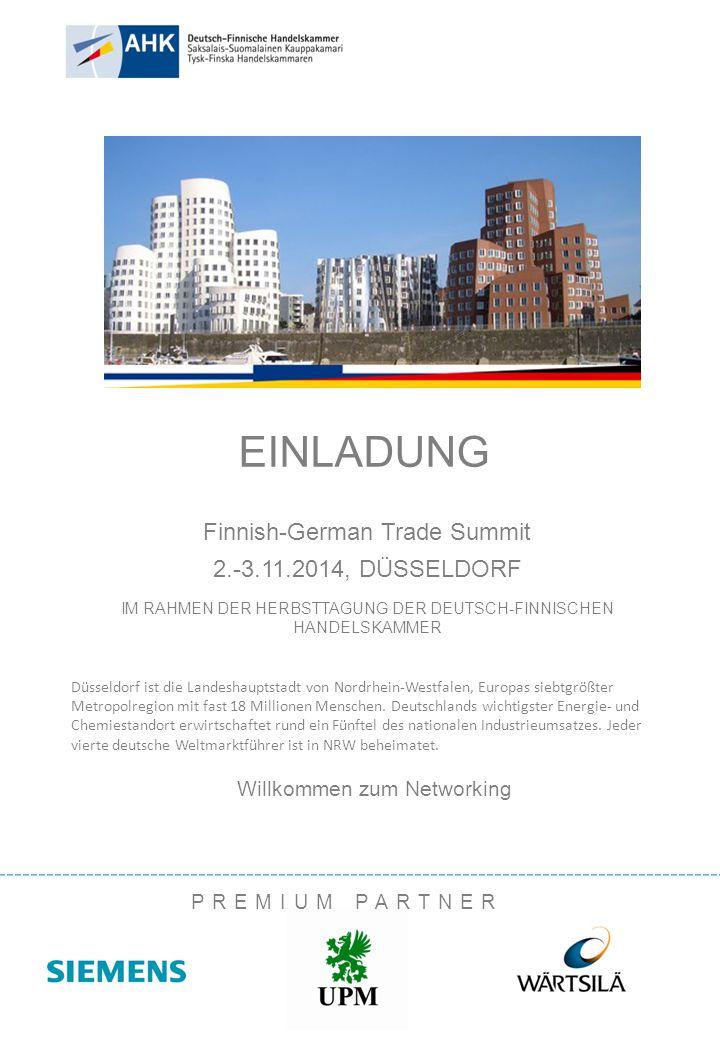 Finnish-German Trade Summit 2.-3.11.2014, DÜSSELDORF IM RAHMEN DER HERBSTTAGUNG DER DEUTSCH-FINNISCHEN HANDELSKAMMER Düsseldorf ist die Landeshauptsta