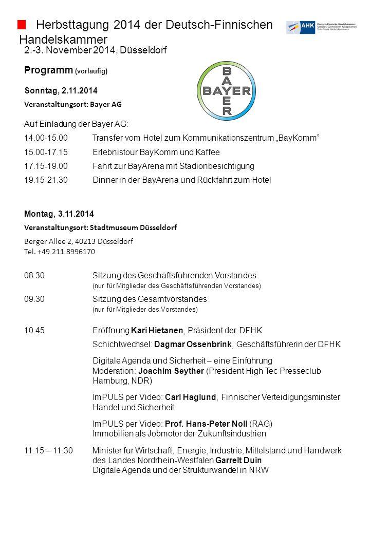 2.-3. November 2014, Düsseldorf Programm (vorläufig) Sonntag, 2.11.2014 Veranstaltungsort: Bayer AG Auf Einladung der Bayer AG: 14.00-15.00Transfer vo