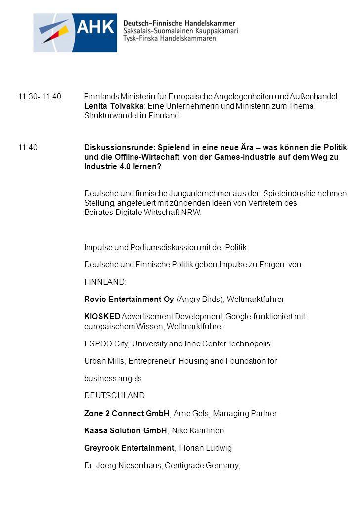 11:30- 11:40 Finnlands Ministerin für Europäische Angelegenheiten und Außenhandel Lenita Toivakka: Eine Unternehmerin und Ministerin zum Thema Struktu
