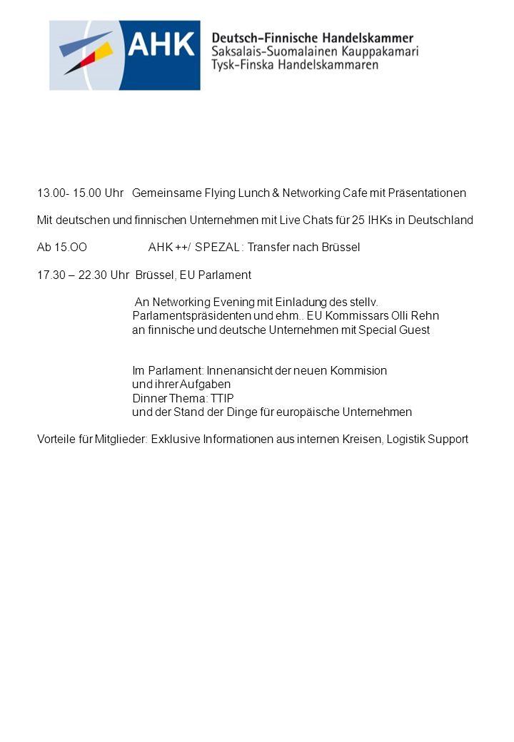 13.00- 15.00 UhrGemeinsame Flying Lunch & Networking Cafe mit Präsentationen Mit deutschen und finnischen Unternehmen mit Live Chats für 25 IHKs in De