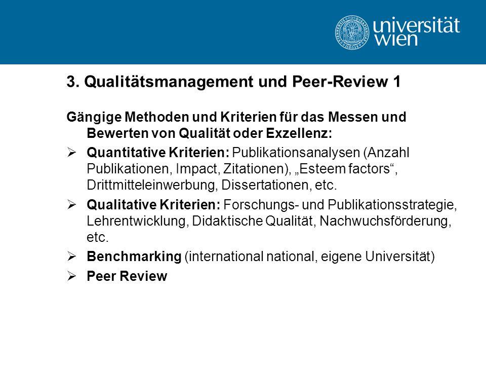 3. Qualitätsmanagement und Peer-Review 1 Gängige Methoden und Kriterien für das Messen und Bewerten von Qualität oder Exzellenz:  Quantitative Kriter