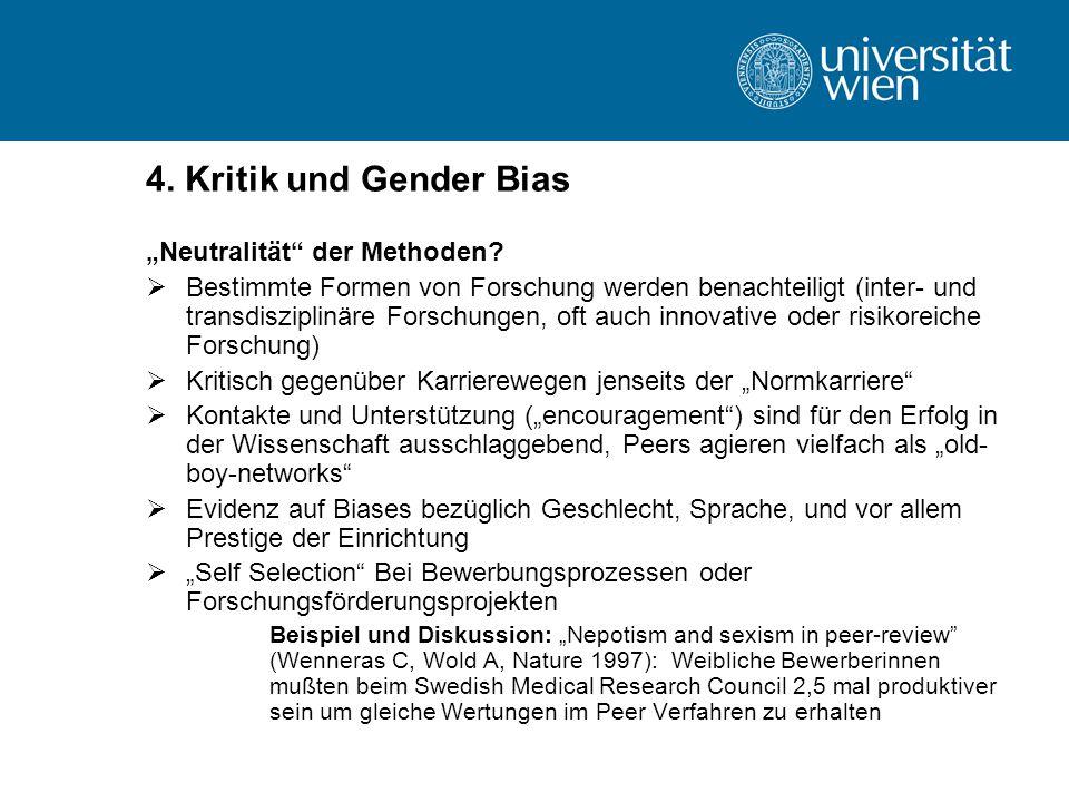 """4. Kritik und Gender Bias """"Neutralität"""" der Methoden?  Bestimmte Formen von Forschung werden benachteiligt (inter- und transdisziplinäre Forschungen,"""