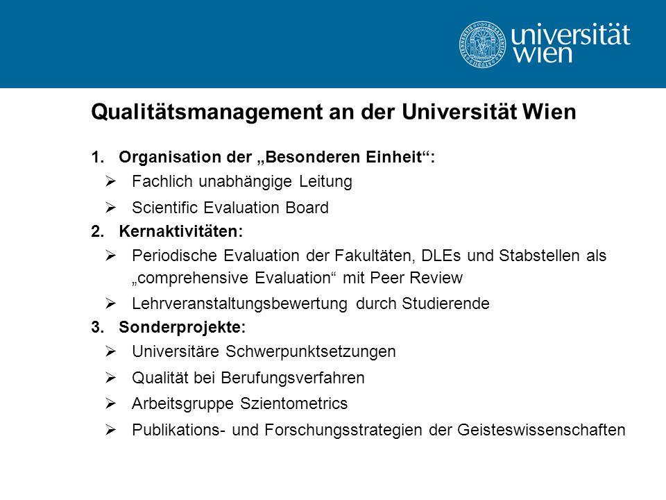 """Qualitätsmanagement an der Universität Wien 1.Organisation der """"Besonderen Einheit"""":  Fachlich unabhängige Leitung  Scientific Evaluation Board 2.Ke"""
