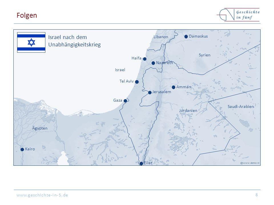 www.geschichte-in-5.de Folgen 8 Jerusalem Tel Aviv Haifa Eilat Gaza Israel Libanon Syrien Jordanien Saudi-Arabien Ägypten Damaskus Amman Kairo Israel