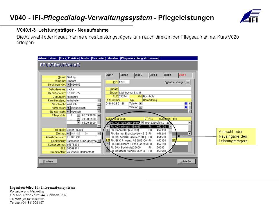 V040 - IFI-Pflegedialog-Verwaltungssystem - Pflegeleistungen Ingenieurbüro für Informationssysteme Konzepte und Marketing Gerade Straße 2 21244 Buchho