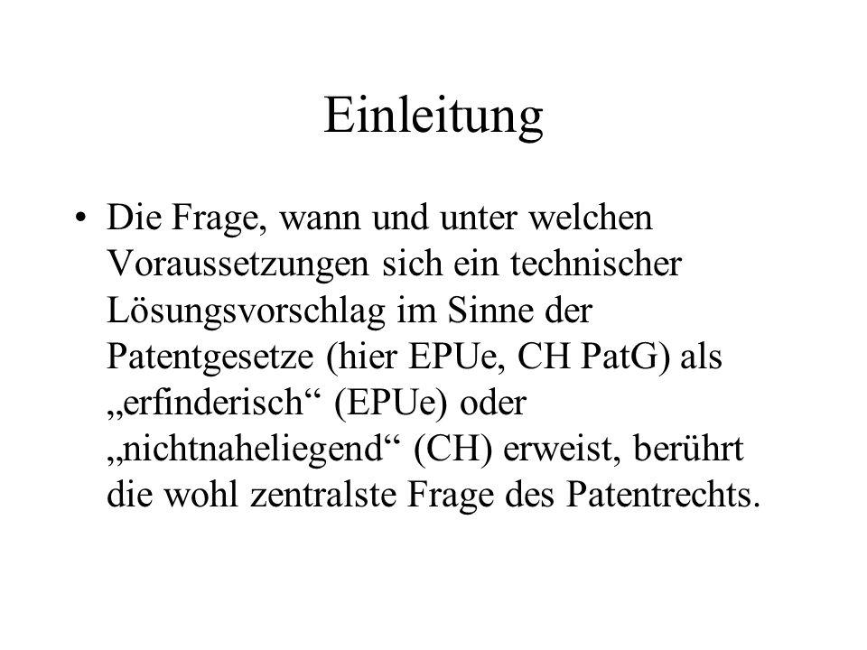 Einleitung Die Frage, wann und unter welchen Voraussetzungen sich ein technischer Lösungsvorschlag im Sinne der Patentgesetze (hier EPUe, CH PatG) als