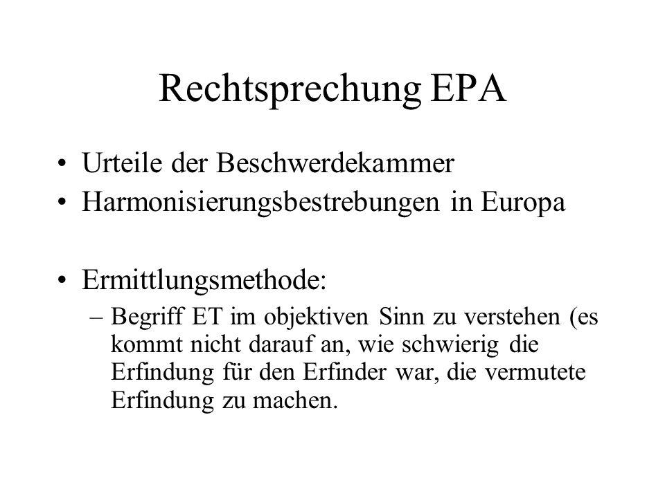 Rechtsprechung EPA Urteile der Beschwerdekammer Harmonisierungsbestrebungen in Europa Ermittlungsmethode: –Begriff ET im objektiven Sinn zu verstehen