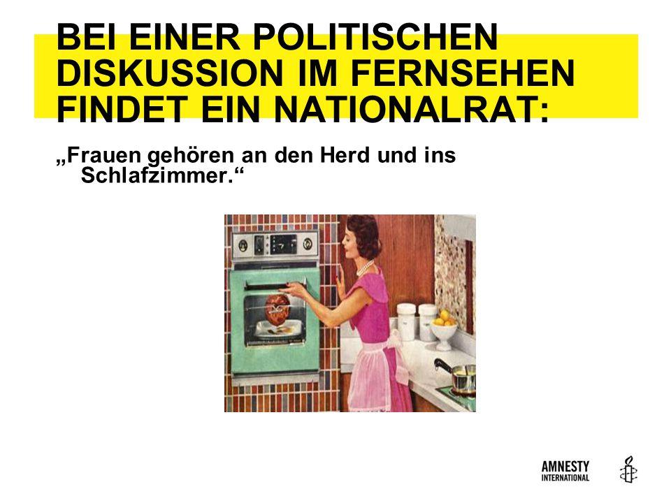 """BEI EINER POLITISCHEN DISKUSSION IM FERNSEHEN FINDET EIN NATIONALRAT: """"Frauen gehören an den Herd und ins Schlafzimmer."""