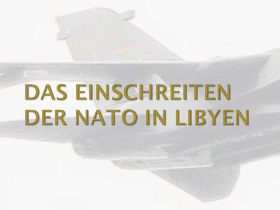 Wie ist das Verhältnis zwischen dem und Libyschen VolkGaddafi? Das Einschreiten der NATO in Libyen