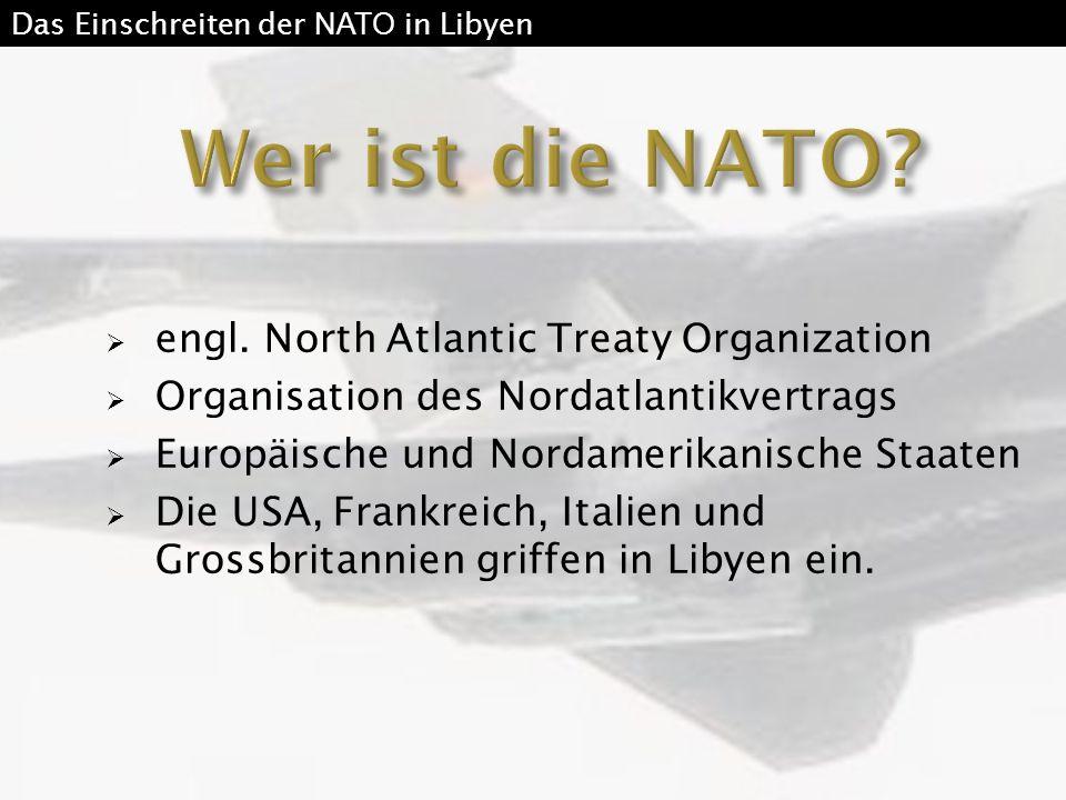  Schutz der zivilen libyschen Bevölkerung vor anrückenden bezahlten Soldaten  Durch die Kontrolle bestimmter Zonen durch die NATO hat die UNO die Möglichkeit, einen Hilfseinsatz zu starten  Durch den Einsatz bekommt Libyen eine Chance für Demokratie Das Einschreiten der NATO in Libyen