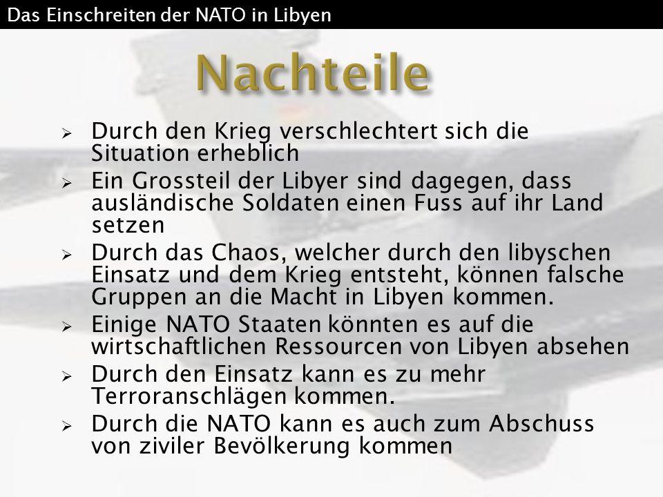  Die libysche Bevölkerung muss geschützt werden. Der Einsatz der NATO war nötig.