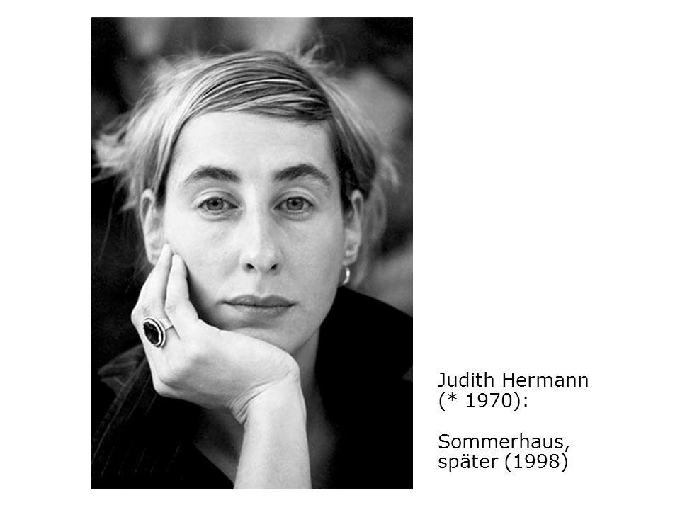 Judith Hermann (* 1970): Sommerhaus, später (1998)